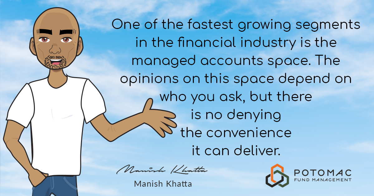 Managed Accounts is a fast growing space.